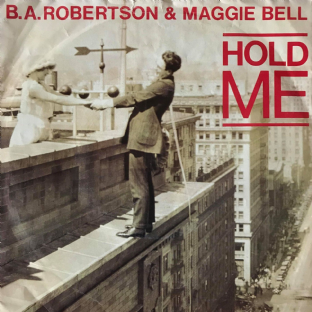 "B. A. Robertson & Maggie Bell - Hold Me (7"") (G+/G+) (1)"